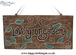 'Love Your Garden' Handmade Wooden Plaque