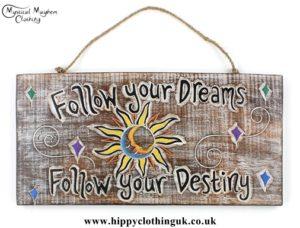 'follow your dreams, follow your destiny' Handmade Wooden Plaque