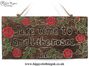 'take time to smell the roses' Handmade Wooden Plaque