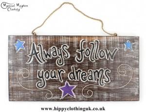 'Always follow your dreams' Handmade Wooden Plaque