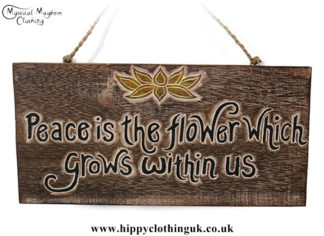 'Peace is the flower which grows within us' Handmade Wooden Plaque 1