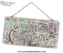 'Scatter Seeds of Joy' Handmade Wooden Plaque