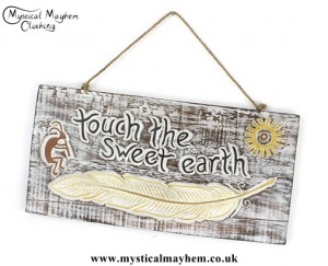 'Touch the Sweet Earth' Handmade Wooden Plaque