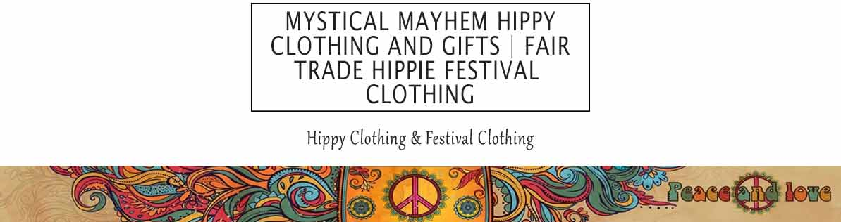 Mystical Mayhem Hippy Clothing and Gifts | Fair Trade Hippie Festival Clothing